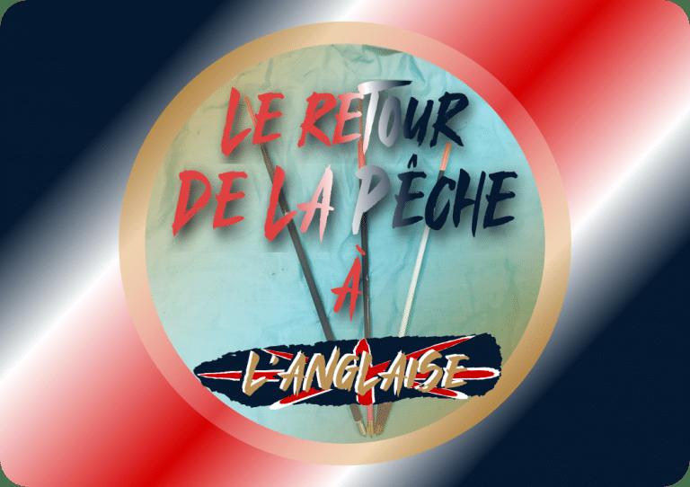 Le retour de la pêche à l'anglaise