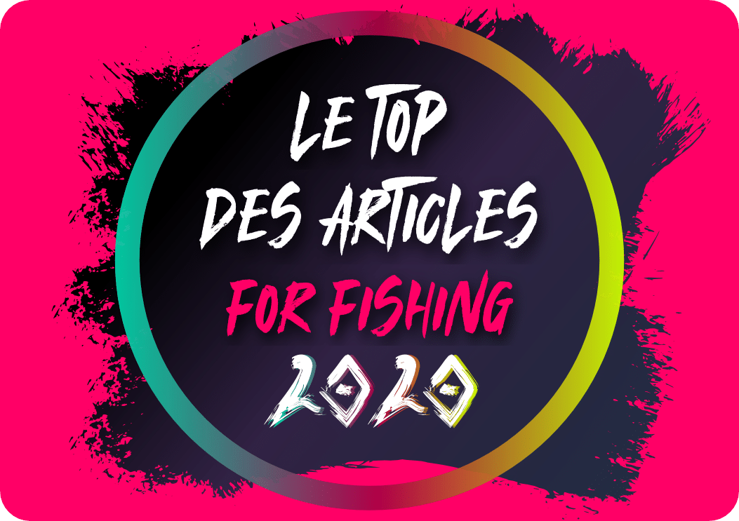 Le top des articles For Fishing 2020